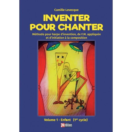 Inventer pour chanter