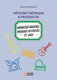 Méthode Théorique & Pratique de Formation Musicale Musiques Actuelles et Jazz